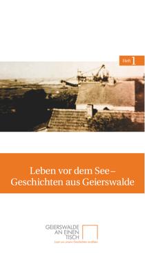 Titelseite des ersten Heftes von Geierswalde an einen Tisch: »Leben vor dem See – Geschichten aus Geierswalde«