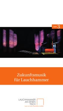 Titelseite des dritten Heftes von Lauchhammer an einen Tisch: »Zukunftsmusik für Lauchhammer«