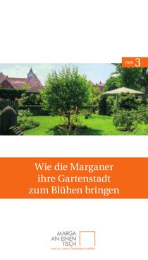 Titelseite des dritten Heftes von Marga an einen Tisch: »Wie die Marganer ihre Gartenstadt zum Blühen bringen«